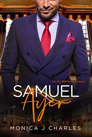 Samuel Ayer: BWWM, Plus Size, BBW, Danish Prince, Royalty, Billionaire Romance by Monica J Charles
