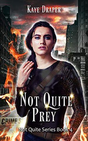 Not Quite Prey: Harem/Reverse Harem Urban Fantasy by Kaye Draper