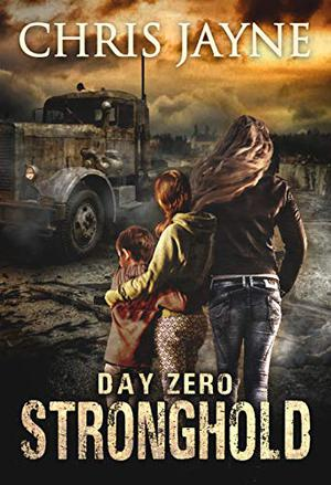 Day Zero: An Apocalyptic EMP Romantic Thriller by Chris Jayne