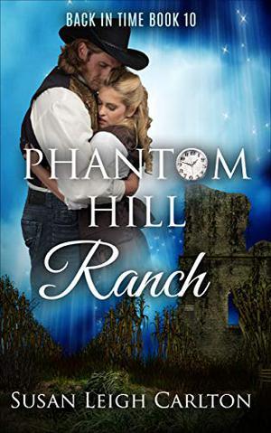 Phantom Hill Ranch by Susan Leigh Carlton