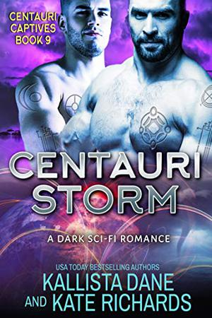 Centauri Storm: A Dark Sci Fi Romance by Kallista Dane, Kate Richards