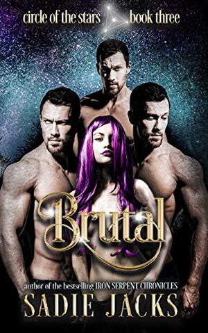 Brutal: A Paranormal Romance Reverse Harem Novel by Sadie Jacks