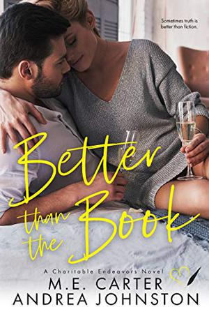 Better than the Book: A Romantic Comedy by M.E. Carter, Andrea Johnston