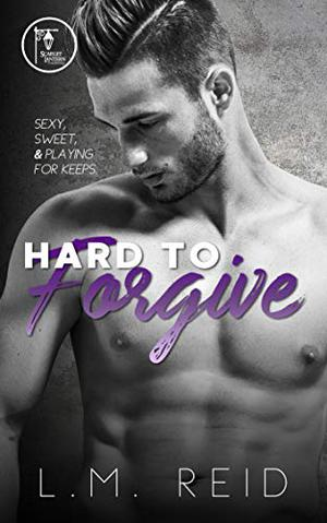 Hard to Forgive by L.M. Reid