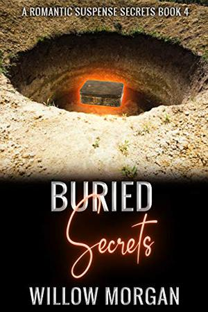 Buried Secrets by Willow Morgan