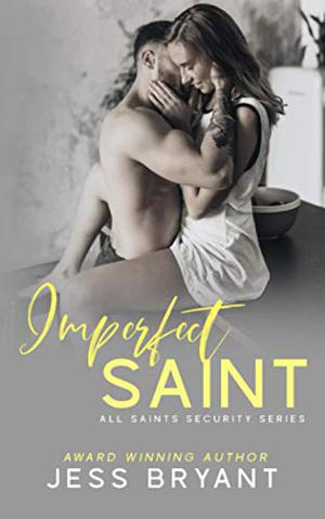 Imperfect Saint (All Saints Security Series) by Jess Bryant