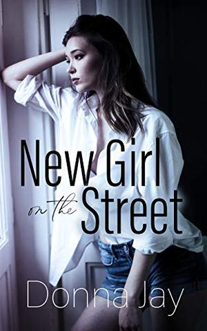 New Girl on the Street: A Lesbian Romance set in New Zealand by Donna Jay