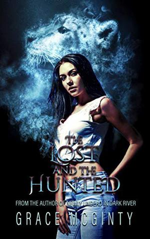 Lost and the Hunted - Book Two: An Eden Academy Prequel by Grace McGinty