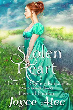 Stolen Heart: Historical Regency Romance by Joyce Alec