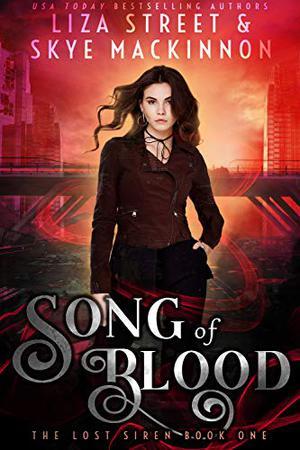 Song of Blood by Skye MacKinnon, Liza Street