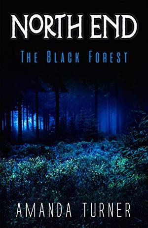 North End: The Black Forest by Amanda Turner