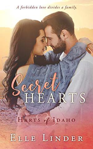 Secret Hearts: A Small Town Forbidden Romance by Elle Linder
