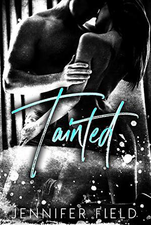 Tainted: A Mobbed Up Story by Jennifer Field