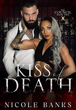 Kiss of Death by Nicole Banks