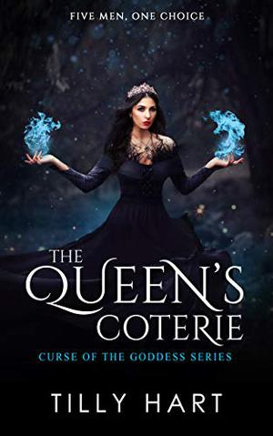 The Queen's Coterie (Curse of the Goddess) by Tilly Hart