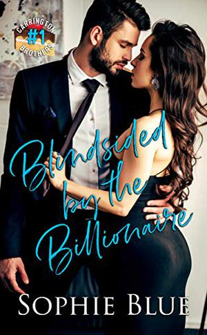 Blindsided By The Billionaire by Sophie Blue
