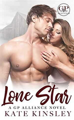 Lone Star (A GP Alliance Novel) by Kate Kinsley, Ande Sparks