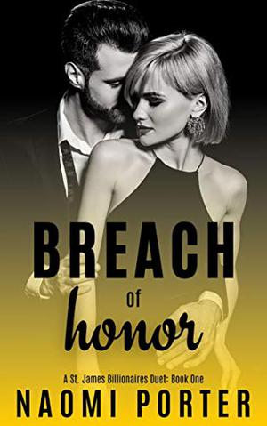 Breach of Honor: A Billionaire Romance Duet by Naomi Porter