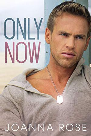 Only Now by Joanna Rose