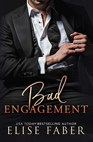 Bad Engagement by Elise Faber