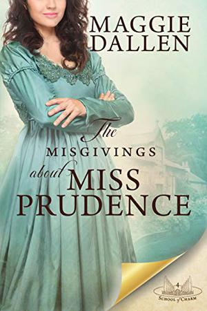 The Misgivings About Miss Prudence: A Sweet Regency Romance by Maggie Dallen