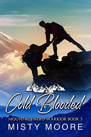 Cold Blooded: A Mountain Man Curvy Woman Instalove by Misty Moore
