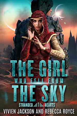 The Girl Who Fell From The Sky by Rebecca Royce, Vivien Jackson