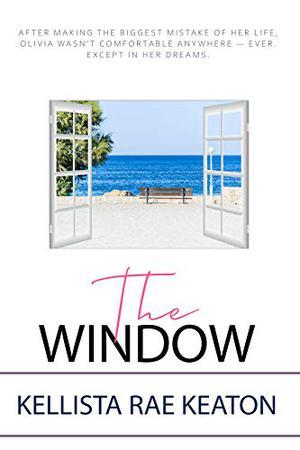 The Window by Kellista Rae Keaton