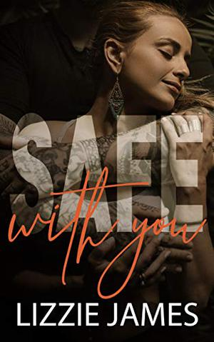 Safe With You: Winter's Rose #1 by Lizzie James