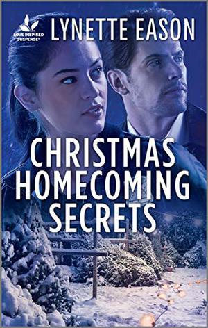 Christmas Homecoming Secrets (Love Inspired Suspense) by Lynette Eason