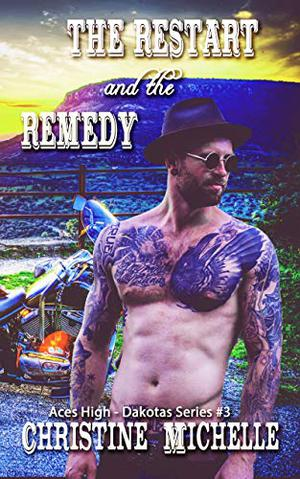 The Restart and the Remedy by Christine Michelle, Christine M. Butler, Bella Hickman