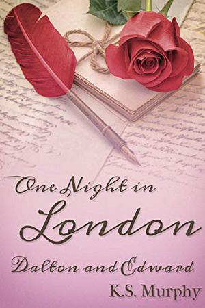 One Night in London: Dalton and Edward by K.S. Murphy