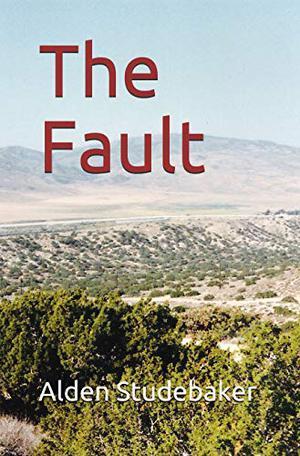 The Fault by Alden Studebaker