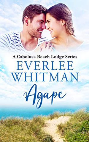 Agape: A Cabolusa Beach Lodge Series by Everlee Whitman
