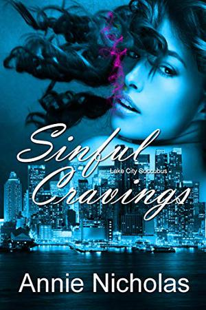 Sinful Cravings: Paranormal Romance RH by Annie Nicholas