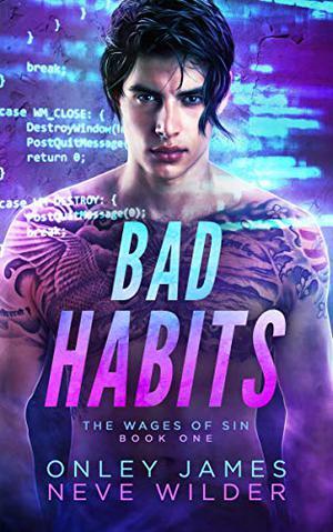 Bad Habits by Onley James, Neve Wilder
