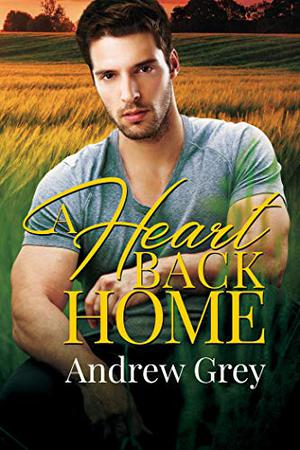 A Heart Back Home by Andrew Grey