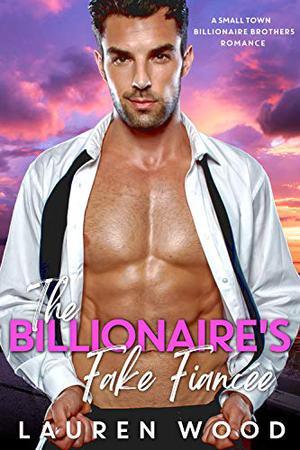 The Billionaire's Fake Fiancée by Lauren Wood