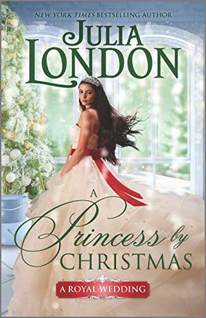 A Princess by Christmas (A Royal Wedding) by Julia London