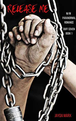 Release Me: Duff Coven: Book 1 by Jayda Marx
