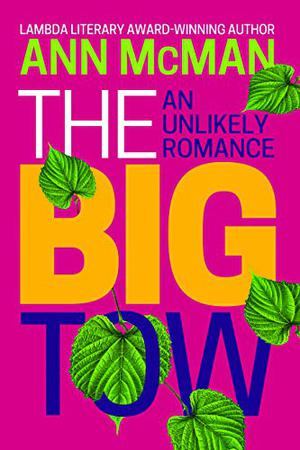The Big Tow: An Unlikely Romance by Ann McMan