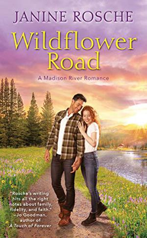Wildflower Road (Madison River Romance) by Janine Rosche