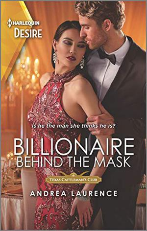 Billionaire Behind the Mask: A wrong twin romance (Texas Cattleman's Club: Rags to Riches) by Andrea Laurence