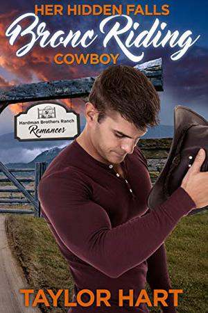 Her Hidden Falls Bronc Riding Cowboy: A Sweet Brother's Romance by Taylor Hart