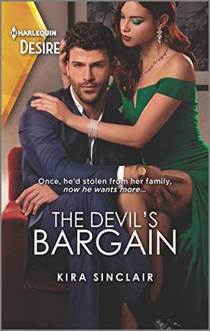 The Devil's Bargain (Bad Billionaires) by Kira Sinclair