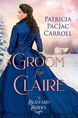 A Groom for Claire by Patricia PacJac Carroll