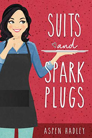 Suits and Spark Plugs by Aspen Hadley
