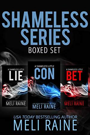The Shameless Series Boxed Set by Meli Raine
