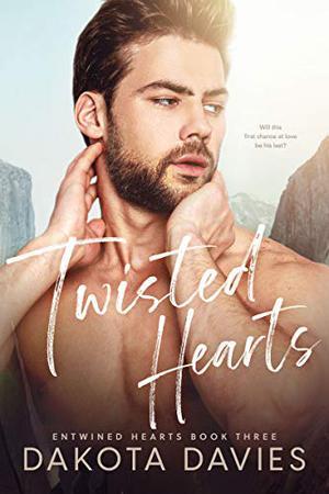 Twisted Hearts: A Friends-to-Lovers Romance by Dakota Davies