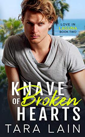 Knave of Broken Hearts: A Finally-Growing-Up, Yaoi Kink, MM Romance by Tara Lain